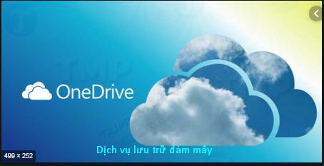 Hướng dẫn sử dụng công cụ lưu trữ đám mây - OneDrive của Microsoft