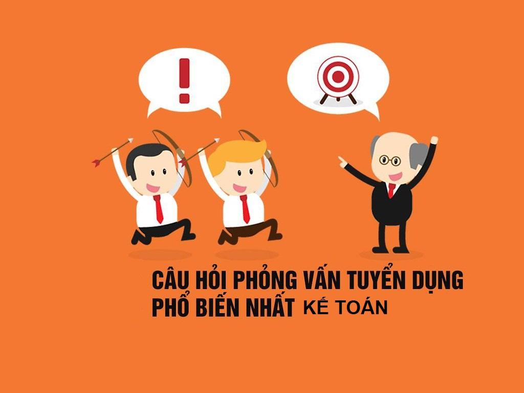 Những câu hỏi mà nhà tuyển dụng kế toán thường hay hỏi khi phỏng vấn ứng viên.