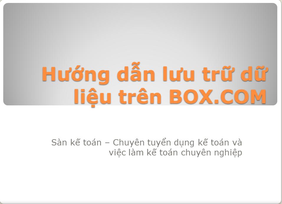 Hướng dẫn sử dụng tính năng lưu trữ dữ liệu đám mây - Box.com