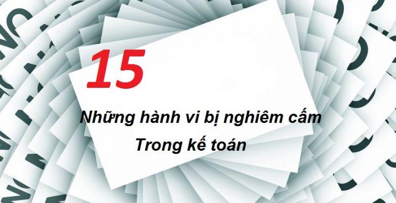 15 hành vi bị nghiêm cấm kế toán cần biết